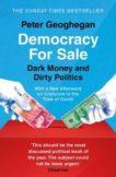 Peter Geoghehan | Democracy for Sale: Dark Money and Dirty Politics | 9781789546040 | Daunt Books