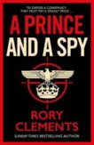 Rory Clements | A Prince and a Spy | 9781838773335 | Daunt Books