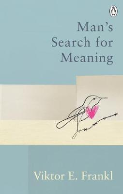 Man's Search For Meaning: Classic Edition