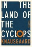 Karl Ove Knausgaard | In The Land of the Cyclops | 9781846559419 | Daunt Books