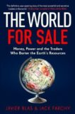 javier Blas and Jack Farchy | The World for Sale | 9781847942654 | Daunt Books