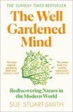 Sue Stuart Smith | The Well Gardened Mind | 9780008100735 | Daunt Books