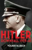 Volker Ullrich   Hitler: Volume II: Downfall 1939-1945   9780099590248   Daunt Books