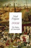 Niall Ferguson | Doom: The Politics of Catastrophe | 9780241488447 | Daunt Books