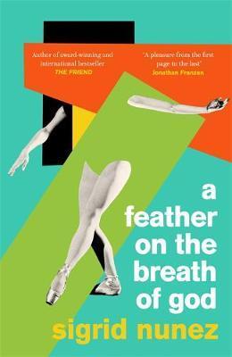 Sigrid Nunez | A Feather on the Breath of God | 9780349014258 | Daunt Books