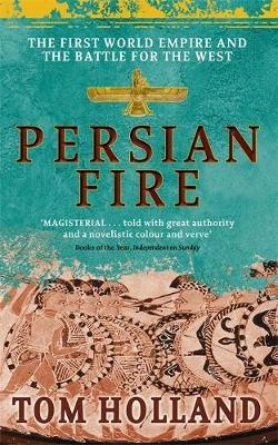 Tom Holland | Persian Fire | 9780349117171 | Daunt Books