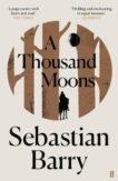 Sebastian Barry | A Thousand Moons | 9780571333394 | Daunt Books