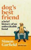 Simon Garfield | Dog's Best Friend: A Brief History of an Unbreakable Bond | 9781474610735 | Daunt Books