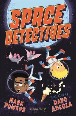 Mark Powers and Dapo Adeola | Space Detectives | 9781526603180 | Daunt Books