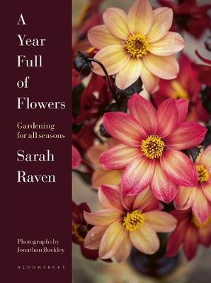 Sarah Raven | A Year Full of Flowers | 9781526626110 | Daunt Books