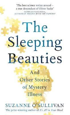 Suzanne O'Sulivan   The Sleeping Beauties and Other Stories of Mystery Illness   9781529010558   Daunt Books