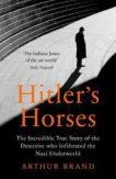 Arthur Brand   Hitler's Horses   9781529106107   Daunt Books