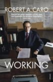 Robert A Caro | Working: Researching