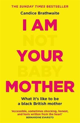 I Am Not Your Baby Mother