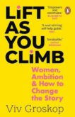 Viv Groskop | Lift as You Climb | 9781784166113 | Daunt Books