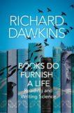 Richard Dawkins | Books Do Furnish a Life | 9781787633681 | Daunt Books