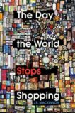 JB MacKinnon | The Day the World Stops Shopping | 9781847925473 | Daunt Books