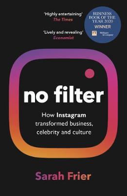 Sarah Frier | No Filter: The Inside Story of Instagram | 9781847942548 | Daunt Books
