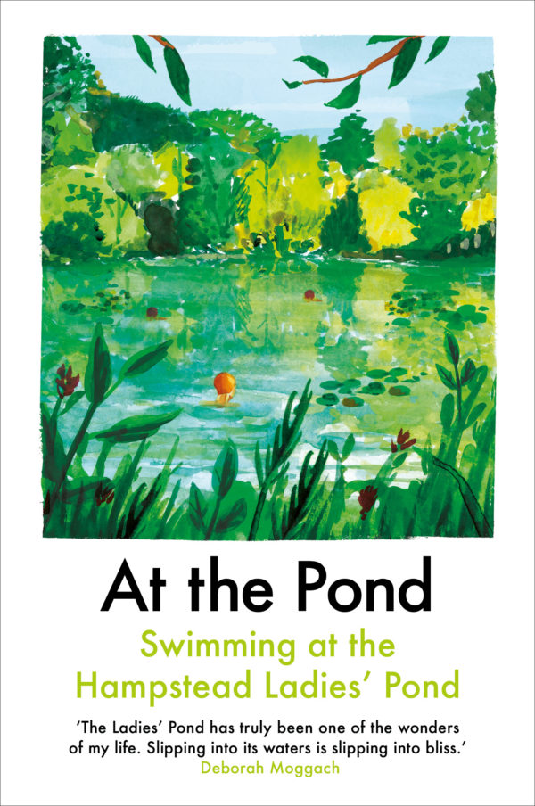   At the Pond: Swimming at the Hampstead Ladies' Pond      Daunt Books