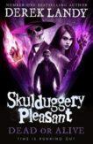 Derek Landy | Dead or Alive: Skulduggery Pleasant 14 | 9780008386290 | Daunt Books
