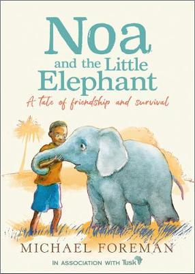 Michael Foreman | Noa and the Little Elephant | 9780008413286 | Daunt Books