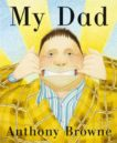 Anthony Browne | My Dad Board Book | 9780385606134 | Daunt Books
