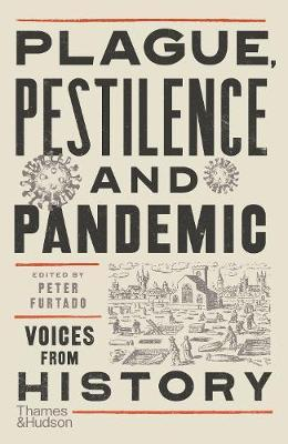 Plague, Pestilence and Pandemic:  Voices From History