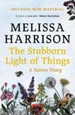 Melissa Harrison | The Stubborn Light of Things: A Nature Diary | 9780571363513 | Daunt Books