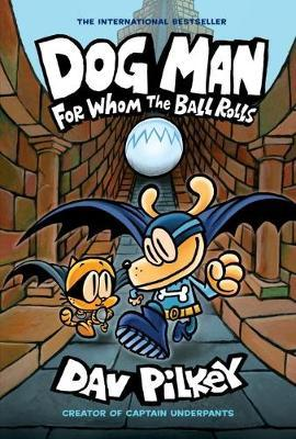 Dog Man 7 For Whom The Ball Rolls