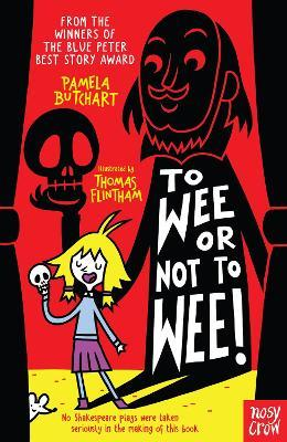 Pamela Butchart   To Wee or Not to Wee   9780857637727   Daunt Books