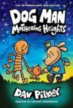 Dav Pilkey | Dog Man 10: Mothering Heights | 9781338680454 | Daunt Books