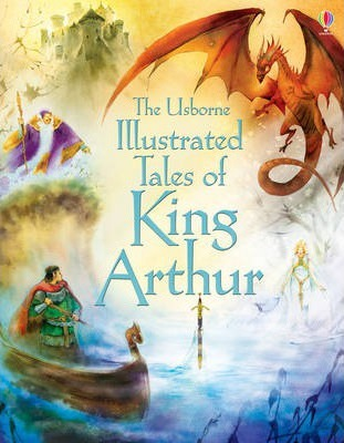 The Illustrated Tales of King Arthur