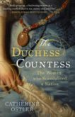 Catherine Ostler | The Duchess Countess | 9781471172564 | Daunt Books