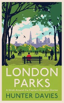 Hunter Davies   London Parks   9781471190520   Daunt Books