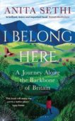 Anita Sethi   I Belong Here: A Journey Along the Backbone of Britain   9781472983930   Daunt Books