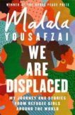 Malala Yousafzai | We Are Displaced: My Journey and Stories from Refugee Girls Around the World | 9781474610056 | Daunt Books