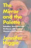 Jennifer Higgie | The Mirror and the Palette | 9781474613774 | Daunt Books