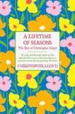 Christopher Lloyd | A Lifetime of Seasons | 9781474619851 | Daunt Books