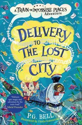 Delivery To The Lost City: Book 3 of Train To Impossible Places