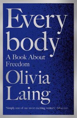Olivia Laing | Everybody | 9781509857111 | Daunt Books