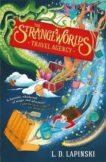 LD Lapinski   Strangeworlds Travel Agency (book 1)   9781510105942   Daunt Books