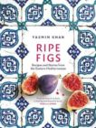 Yasmin Khan | Ripe Figs: Recipes and Stories from the Eastern Mediterranean | 9781526609724 | Daunt Books