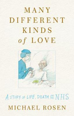 Michael Rosen | Many Different Kinds of Love | 9781529109450 | Daunt Books