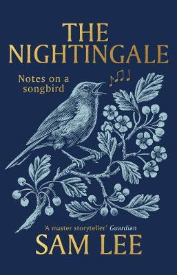 Sam Lee | The Nightingale: Notes on a Songbird | 9781529124835 | Daunt Books