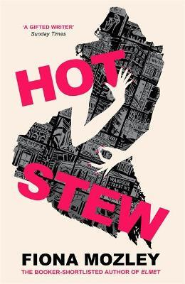 Fiona Mozley | Hot Stew | 9781529327205 | Daunt Books