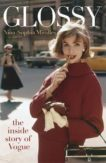 Nina-Sophia Miralles | Glossy: The Inside Story of Vogue | 9781529402766 | Daunt Books
