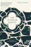 Sarah Sands | The Interior Silence | 9781780724546 | Daunt Books