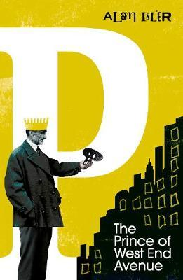 Alan Isler | The Prince of West End Avenue | 9781784876890 | Daunt Books
