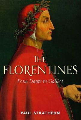 Paul Strathern | The Florentines: From Dante to Galileo | 9781786498724 | Daunt Books