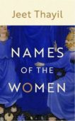 Jeet Thayil   Names of the Women   9781787332928   Daunt Books